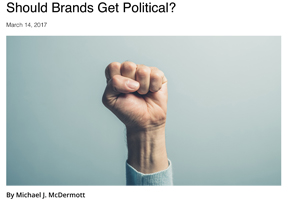 Brand Activism: Should Brands Get Political? | ANA