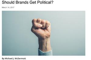 Brand Activism: Should Brands Get Political?   ANA